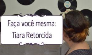 [VÍDEO] Tiara Retorcida