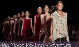 Rio Moda Rio: Lino Villaventura